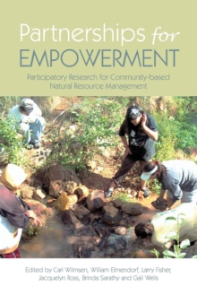 Partnerships for Empowerment : Participatory Research for Community-based Natural Resource Management, Paperback Book