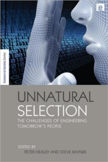 Unnatural Selection : The Challenges of Engineering Tomorrow's People, Hardback Book