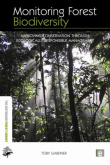 Monitoring Forest Biodiversity : Improving Conservation through Ecologically-Responsible Management, Hardback Book