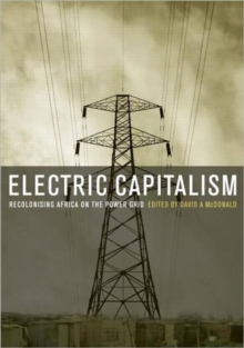 Electric Capitalism : Recolonising Africa on the Power Grid, Hardback Book
