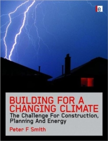 Building for a Changing Climate : The Challenge for Construction, Planning and Energy, Hardback Book