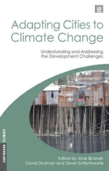 Adapting Cities to Climate Change : Understanding and Addressing the Development Challenges, Paperback / softback Book