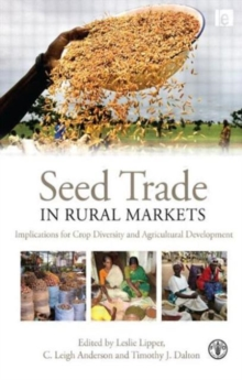 Seed Trade in Rural Markets : Implications for Crop Diversity and Agricultural Development, Paperback Book