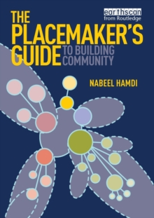 The Placemaker's Guide to Building Community, Paperback / softback Book