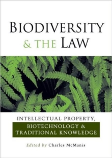 Biodiversity and the Law : Intellectual Property, Biotechnology and Traditional Knowledge, Paperback Book