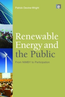 Renewable Energy and the Public : From NIMBY to Participation, Hardback Book