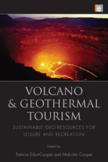 Volcano and Geothermal Tourism : Sustainable Geo-Resources for Leisure and Recreation, Hardback Book