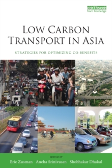 Low Carbon Transport in Asia : Strategies for Optimizing Co-benefits, Paperback / softback Book