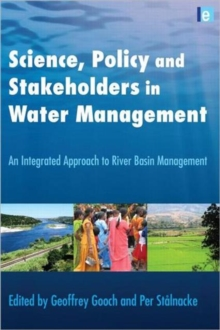 Science, Policy and Stakeholders in Water Management : An Integrated Approach to River Basin Management, Hardback Book