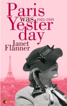Paris Was Yesterday : 1925-1939, Paperback Book