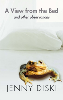 A View from the Bed and Other Observations, Paperback Book