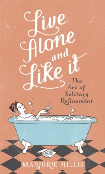 Live Alone And Like It, Hardback Book
