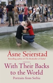 With Their Backs To The World : Portraits from Serbia, Paperback Book