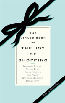 The Virago Book Of The Joy Of Shopping, Paperback / softback Book