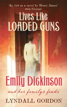 Lives Like Loaded Guns : Emily Dickinson and Her Family's Feuds, Paperback Book