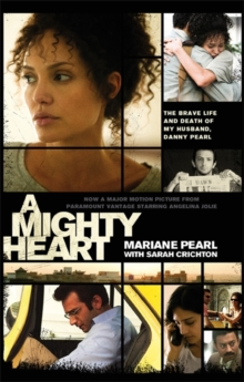 A Mighty Heart : The Daniel Pearl Story, Paperback Book