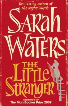 The Little Stranger : shortlisted for the Booker Prize, Paperback / softback Book
