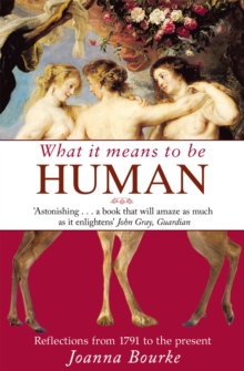 What it Means to be Human : Reflections from 1791 to the Present, Paperback Book