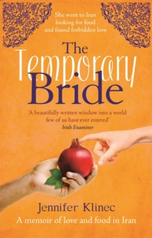 The Temporary Bride : A Memoir of Love and Food in Iran, Paperback Book