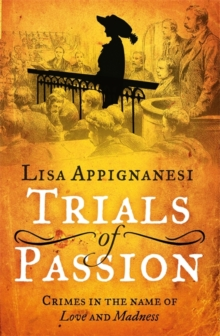Trials of Passion : Crimes in the Name of Love and Madness, Hardback Book