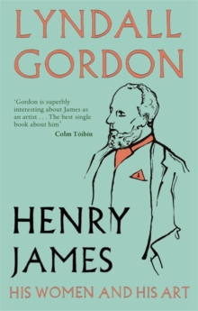 Henry James : His Women and His Art, Paperback / softback Book