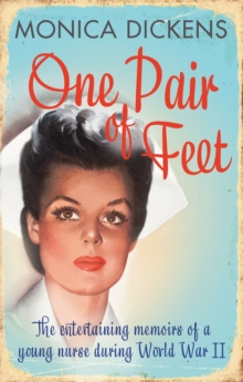 One Pair of Feet : The Entertaining Memoirs of a Young Nurse During World War II: A Virago Modern Classic, Paperback Book