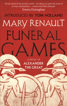 Funeral Games : A Novel of Alexander the Great: A Virago Modern Classic, Paperback / softback Book