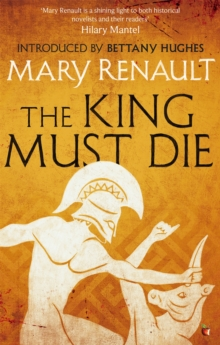 The King Must Die : A Virago Modern Classic, Paperback / softback Book