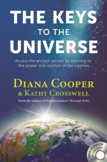 The Keys to the Universe : Access the Ancient Secrets by Attuning to the Power and Wisdom of the Cosmos, Mixed media product Book