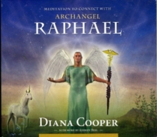 Meditation to Connect with Archangel Raphael, CD-Audio Book