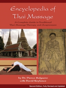 Encyclopedia of Thai Massage : A Complete Guide to Traditional Thai Massage Therapy and Acupressure, Paperback / softback Book