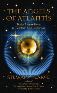 The Angels of Atlantis : Twelve Mighty Forces to Transform Your Life Forever, Paperback / softback Book