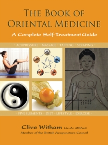 The Book of Oriental Medicine : A Complete Self-Treatment Guide, Paperback / softback Book