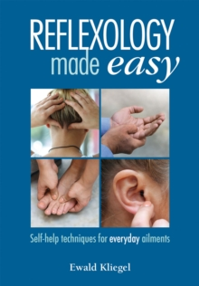 Reflexology Made Easy : Self-help techniques for everyday ailments, Paperback / softback Book