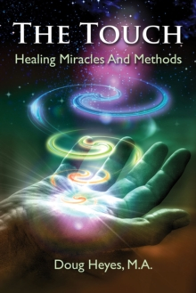 The Touch : Healing Miracles and Methods, Paperback Book
