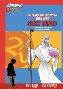 Meeting and Working with your Spirit Guides : An Easy to Use Step-by-Step Illustrated Guidebook, Paperback / softback Book