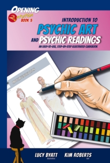 Introduction to Psychic Art and Psychic Readings : An Easy-to-Use, Step-by-Step Illustrated Guidebook, Paperback Book