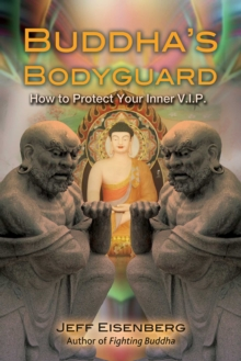 Buddha's Bodyguard : How to Protect Your Inner V.I.P., Paperback / softback Book