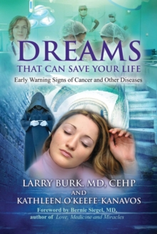 Dreams That Can Save Your Life : Early Warning Signs of Cancer and Other Diseases, Paperback Book