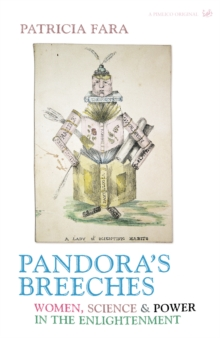 Pandora's Breeches : Women,Science and Power in the Enlightenment, Paperback Book