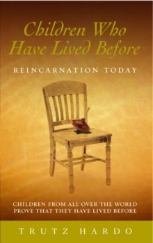 Children Who Have Lived Before : Reincarnation today, Paperback Book