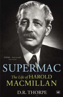 Supermac : The Life of Harold Macmillan, Paperback Book