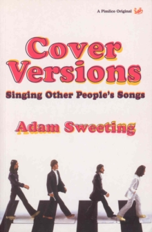 Cover Versions : Singing Other People's Songs, Paperback Book