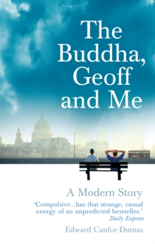 The Buddha, Geoff and Me : A Modern Story, Paperback / softback Book