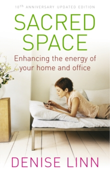 Sacred Space : Enhancing the Energy of Your Home and Office, Paperback / softback Book