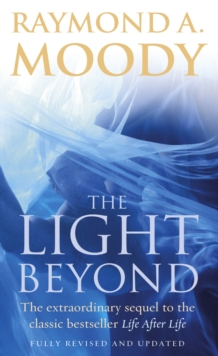 The Light Beyond : The extraordinary sequel to the classic Life After Life, Paperback / softback Book