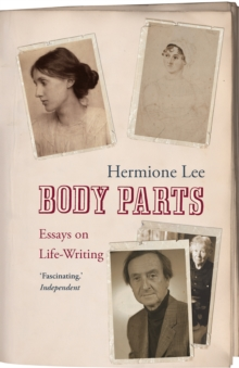 Body Parts : Essays on Life-Writing, Paperback Book