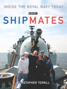 Shipmates : Inside the Royal Navy Today, Hardback Book