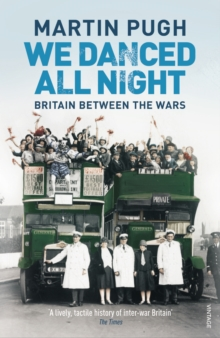 We Danced All Night : A Social History of Britain Between the Wars, Paperback / softback Book