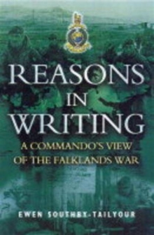 Reasons in Writing : Commando's View of the Falklands War, Paperback Book